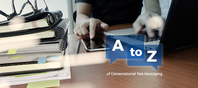 The A to Z of Conversational Text Messaging and SMS Messages